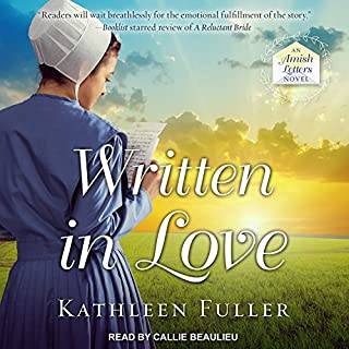 Written in Love     An Amish Letters Novel Series, Book 1              By:                                                                                                                                 Kathleen Fuller                               Narrated by:                                                                                                                                 Callie Beaulieu                      Length: 9 hrs     3 ratings     Overall 3.7