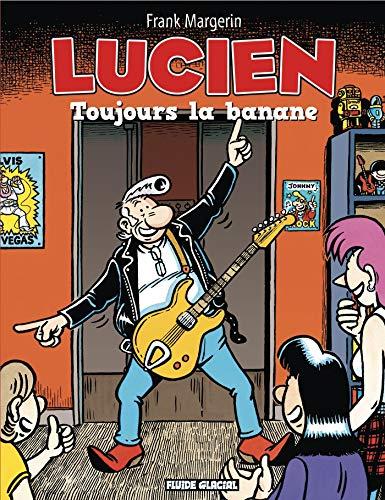 Lucien - Tome 09 - Toujours la banane