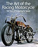The Art of the Racing Motorcycle: 100 Years of Designing for Speed - Phillip Tooth