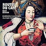 Routes du Café - Werke von Bach, Bernier, Dede u.a - Ensemble Masques