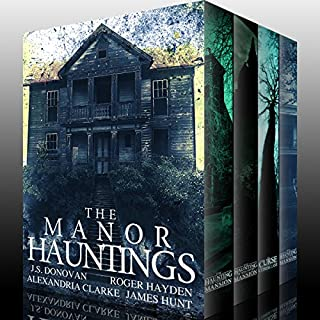 The Manor Hauntings: A Collection of Riveting Haunted House Mysteries                   By:                                                                                                                                 J.S Donovan,                                                                                        Alexandria Clarke,                                                                                        James Hunt,                   and others                          Narrated by:                                                                                                                                 Tia Rider Sorensen                      Length: 39 hrs and 40 mins     33 ratings     Overall 3.9