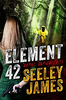 Element 42 (Sabel Security Book 1) by [Seeley James]