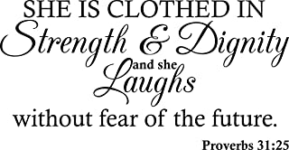 Wall Decal Quote Proverbs 31:25 She is Clothed in Strength and Dignity and She Laughs..