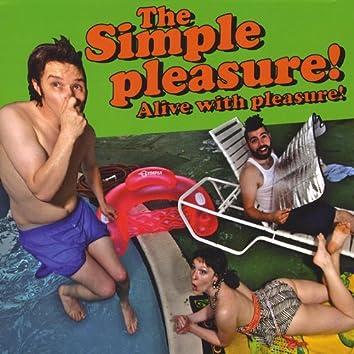 Alive With Pleasure!
