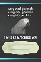 I Will Be Watching You Notebook Journal: 110 Blank Lined Paper Pages 6x9 Personalized Customized Notebook Journal Gift For African Grey Parrot Bird Owners and Lovers