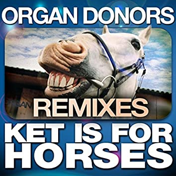 Ket is for Horses (2017 Remixes)
