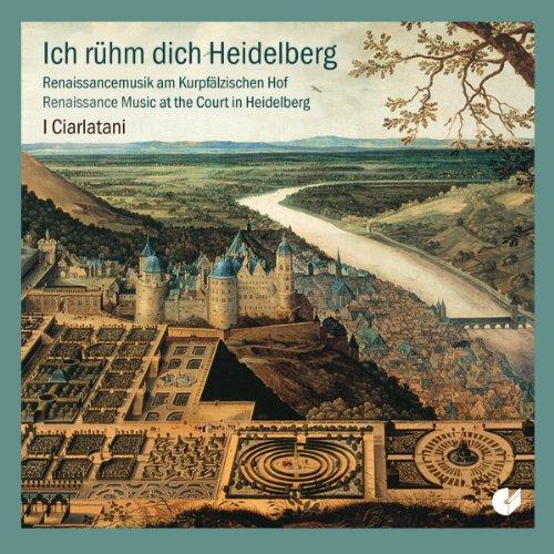 Ich rühm dich Heidelberg - Renaissancemusik am Kurpfälzischen Hof (Werke von Wolkenstein, Senfl,...
