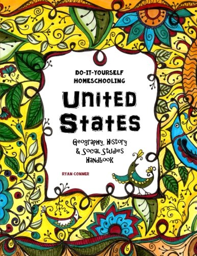 Compare Textbook Prices for United States - Geography, History and Social Studies Handbook: Do-It-Yourself Homeschooling  ISBN 9781537392370 by Conner, Ryan,Brown, Sarah Janisse,Tree LLC, The Thinking
