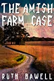 The Amish Farm Case (Amish Mystery and Romance) (A Salome Saunders Amish Mystery Book 2)