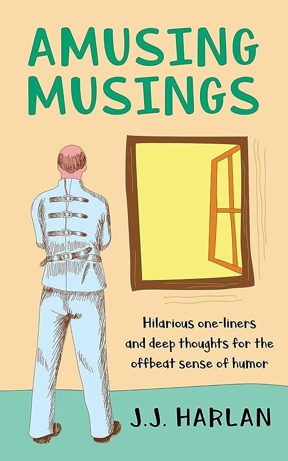 不安アンプ退屈させるAmusing Musings: Hilarious one-liners and deep thoughts for the offbeat sense of humor