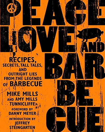 Peace, Love & Barbecue: Recipes, Secrets,...