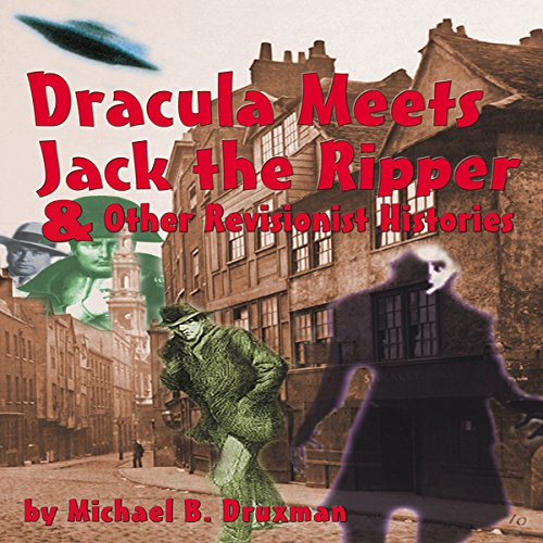 Dracula Meets Jack the Ripper and Other Revisionist Histories audiobook cover art