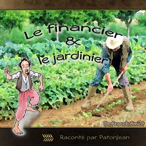 Page de couverture de Le financier et le jardinier
