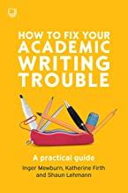 How to Fix Your Academic Writing Trouble: A Practical Guide