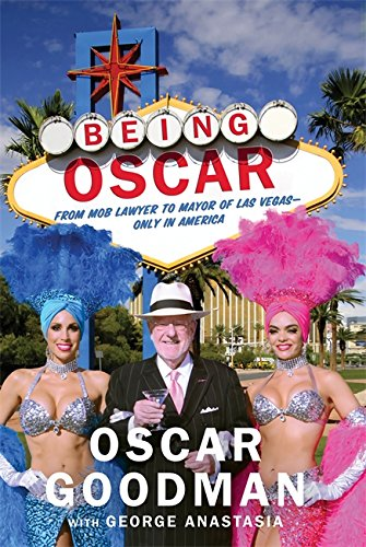Image of Being Oscar: From Mob Lawyer to Mayor of Las Vegas