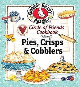 Circle of Friends: 25 Pie Crisp & Cobbler by [Gooseberry Patch]