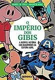 O Império dos Gibis: a Incrível história dos quadrinhos da Editora Abril [FRETE GRÁTIS]