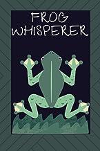 Frog Whisperer: Blank Lined Journal Notebook Frog Gift for Frog Lovers