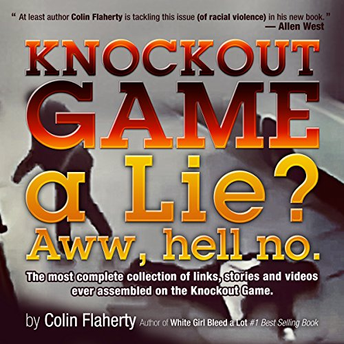 Knockout Game a Lie? Aww, Hell No! audiobook cover art