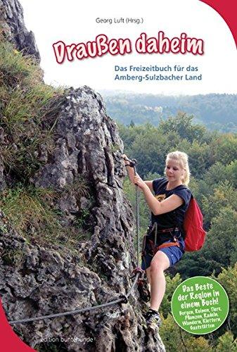 Draußen daheim: Das Freizeitbuch für das Amberg-Sulzbacher Land