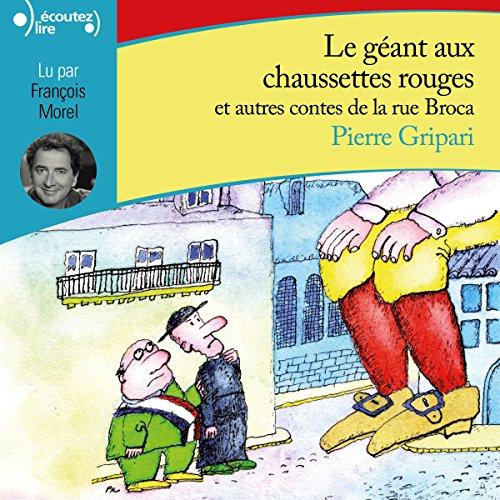 Couverture de Le géant aux chaussettes rouges, et autres contes de la rue Broca