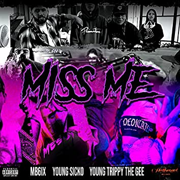 MISS ME (feat. Young Sicko, Mb6ix & Young Trippy The Gee)
