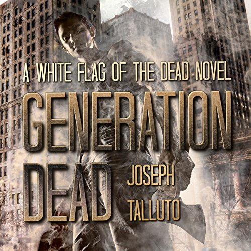 Generation Dead     Volume 1              By:                                                                                                                                 Joseph Talluto                               Narrated by:                                                                                                                                 S. W. Salzman                      Length: 5 hrs and 10 mins     15 ratings     Overall 4.7