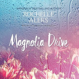 Magnolia Drive     The Cavanaugh Island Novels, Book 4              By:                                                                                                                                 Rochelle Alers                               Narrated by:                                                                                                                                 Nicole Small                      Length: 10 hrs and 25 mins     97 ratings     Overall 4.5