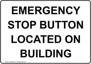 Emergency Stop Button Located On Building Safety Sign, White 14x10 in. Aluminum for Emergency Response by ComplianceSigns
