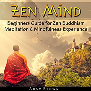 Zen Mind: Beginners Guide for Zen Buddhism Meditation & Mindfulness Experience audiobook cover art