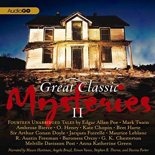 Great Classic Mysteries II     Fourteen Unabridged Tales              By:                                                                                                                                 Mark Twain,                                                                                        Davina Porter,                                                                                        Jacques Futrelle,                   and others                          Narrated by:                                                                                                                                 Stephen R. Thorne,                                                                                        Mauro Hantman,                                                                                        Davia Porter,                   and others                 Length: 7 hrs and 35 mins     2 ratings     Overall 4.5