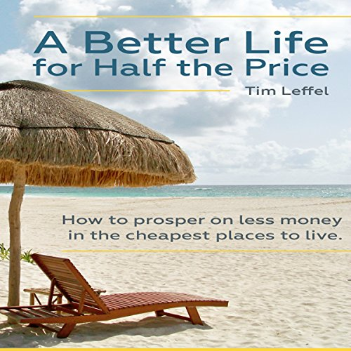 A Better Life for Half the Price audiobook cover art
