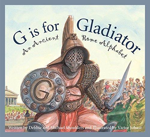 G is for Gladiator: An Ancient Rome Alphabet (Sleeping Bear Alphabets)