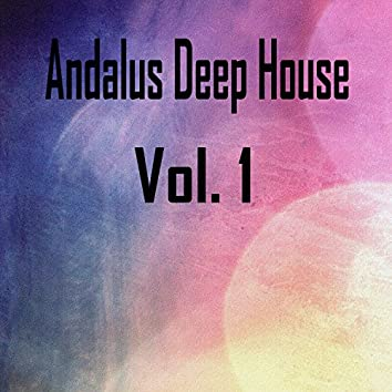 Andalus Deep House, Vol. 1