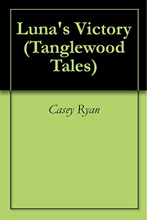 Luna's Victory (Tanglewood Tales Book 1)