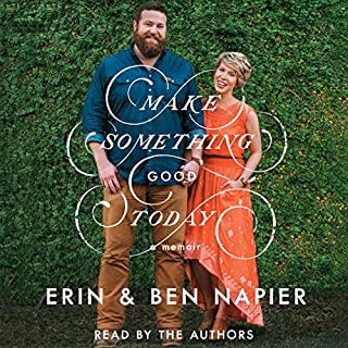 Make Something Good Today                   Auteur(s):                                                                                                                                 Ben Napier,                                                                                        Erin Napier                               Narrateur(s):                                                                                                                                 Erin Napier,                                                                                        Ben Napier                      Durée: 5 h et 42 min     18 évaluations     Au global 4,9