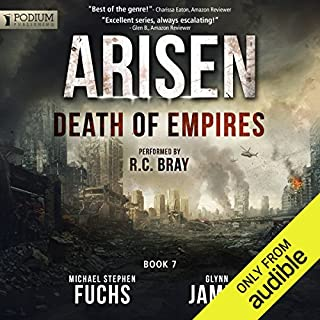 Death of Empires     Arisen, Book 7              Written by:                                                                                                                                 Michael Stephen Fuchs,                                                                                        Glynn James                               Narrated by:                                                                                                                                 R. C. Bray                      Length: 9 hrs and 28 mins     13 ratings     Overall 4.7