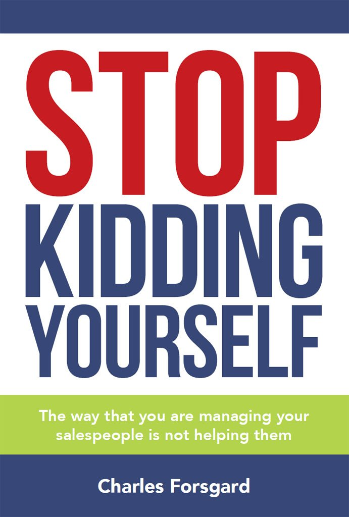 Stop Kidding Yourself: The way that you are managing your salespeople is not helping them.