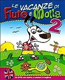 Le vacanze di Fiuto e Molla 2,  Cartaruga e Lumacarta (DVD da scaricare)...
