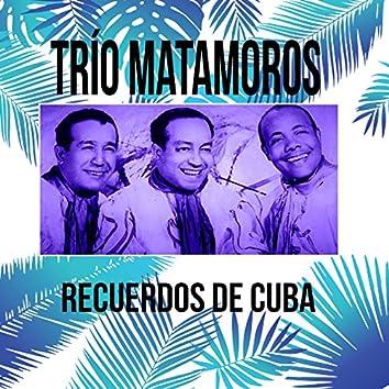 Trío Matamoros / Recuerdos de Cuba