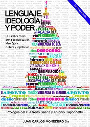 Lenguaje, Ideología y Poder: La palabra como arma de persuasión ideológica: cultura y legislación