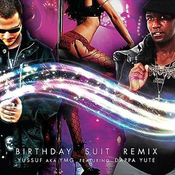 Birthday Suit (Remix) [feat. Dappa Yute]