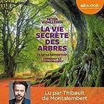 Couverture de La vie secrète des arbres : Ce qu'ils ressentent - Comment ils communiquent