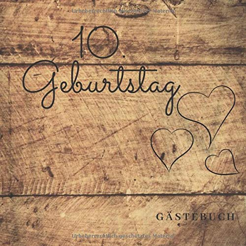 10. Geburtstag Gästebuch: zum Ausfüllen für 60 Gäste auf 120 Seiten | Edles Softcover in...