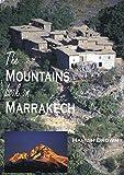 The Mountains Look on Marrakech: A Trek Along the Atlas Mountains (English Edition)