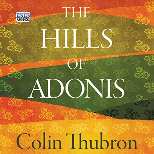 The Hills Of Adonis Audiobook Colin Thubron Audible