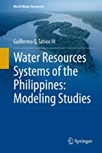 Water Resources Systems of the Philippines: Modeling Studies (World Water Resources Book 4)