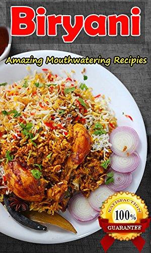 Biryani: All Time Best Recipes of Pakistan & India (English Edition)