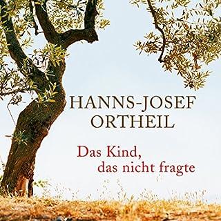 Das Kind, das nicht fragte                   Autor:                                                                                                                                 Hanns-Josef Ortheil                               Sprecher:                                                                                                                                 Hanns-Josef Ortheil                      Spieldauer: 13 Std. und 31 Min.     124 Bewertungen     Gesamt 3,9