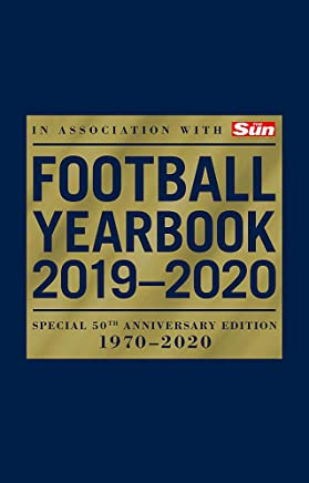 The Football Yearbook 2019-2020 in association with The Sun - Special 50th Anniversary Edition